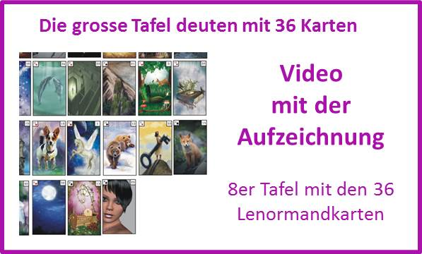 Video Kartenlegen lernen und 36 Lenormandkarten in der grossen Tafel deuten