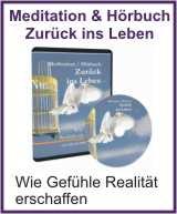 Mehr Infos zur Meditation und Hoerbuch Zurueck ins Leben