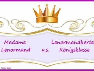 Madame Lenormand - Lenormand Koenigsklasse