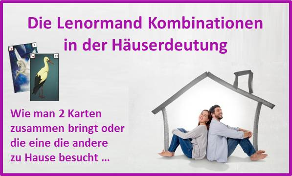 Lenormand Kombinationen in der Haeuser-Deutung